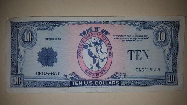 Toys R' Us money.