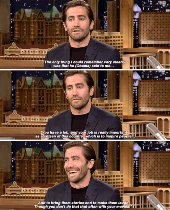 Even President Obama loves Jake Gyllenhaal, and who am I to question President Obama?