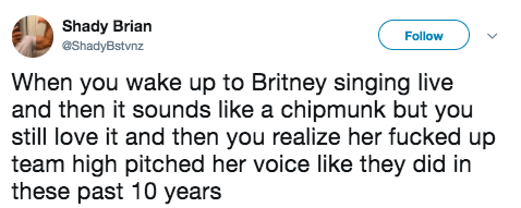 There's a conspiracy theory in the Britney Spears community that ever since 1998/1999 Britney's team forced her to sing higher than she naturally could. Britney's voice is essentially much deeper than you hear in her music.