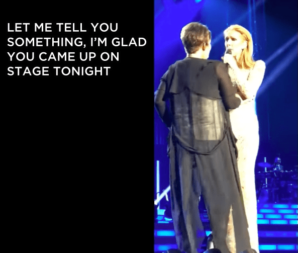 Once she got up on the stage, the woman seemed to be intoxicated, but Celine decided to give her a moment besides.