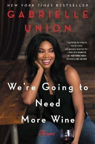We're Gonna Need More Wine by Gabrielle Union