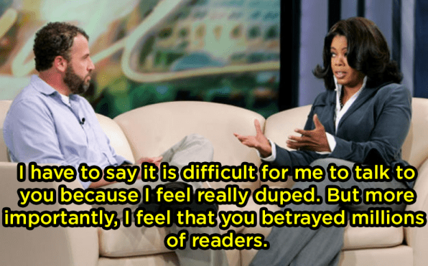When she confronted James Frey for exaggerating parts of his book: