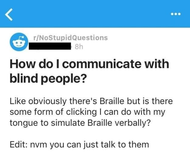 "DO YOU PEOPLE KNOW WHAT ""BLIND"" MEANS?!"