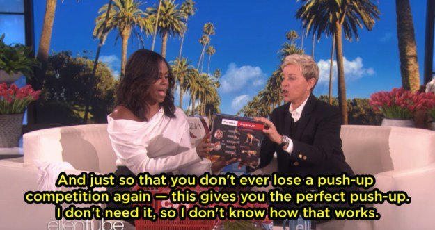 "Well, Michelle got an Ellen the ""Perfect Push-Up."" Yup, it's an exercise tool that helps you do the perfect push-up."