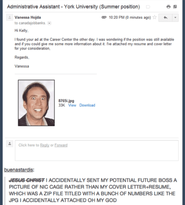 Or maybe there's a Tumblr post – like this one where a woman accidentally attached a picture of Nic Cage instead of her résumé to her potential boss – that you revisit whenever you're in a bad mood.