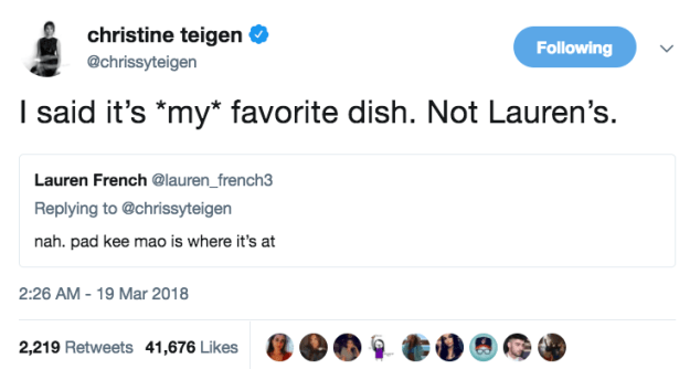 But it wasn't just John who Chrissy was roasting. When she revealed what her favourite Thai food dish was, someone else basically said she was wrong, and Chrissy wasn't having that.