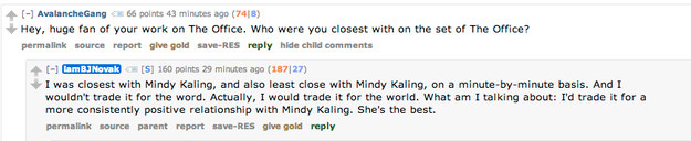 And B.J. also said how much he loved working with Mindy.
