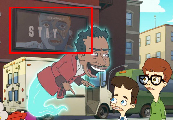 In Big Mouth, you can see a poster for a Get Out pastiche called Stay Out. Jordan Peele actually voices a character in the show.