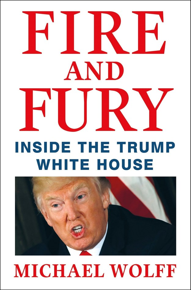 New York: Fire and Fury: Inside the Trump White House by Michael Wolff