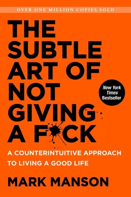 Kansas: The Subtle Art of Not Giving a F*ck by Mark Manson