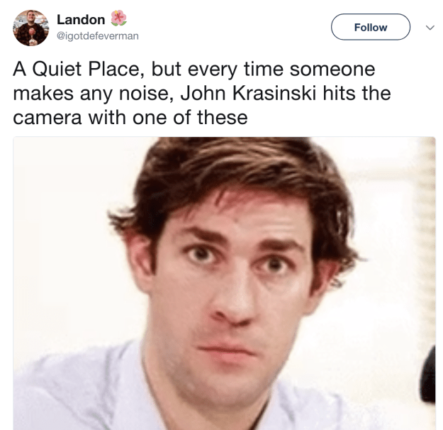 Given that there are a lot of A Quiet Place and The Office jokes out there...