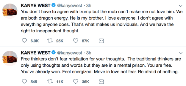 "Then, on Wednesday, Kanye began another round of tweets. This time, he tweeted about being a ""free thinker"" and loving and supporting President Trump fearlessly. They ""are both dragon energy,"" he said of his new friend."