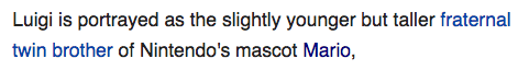 Yah, they are fraternal twin bros!!!!!!!! Here is my second source (thx wikipedia):