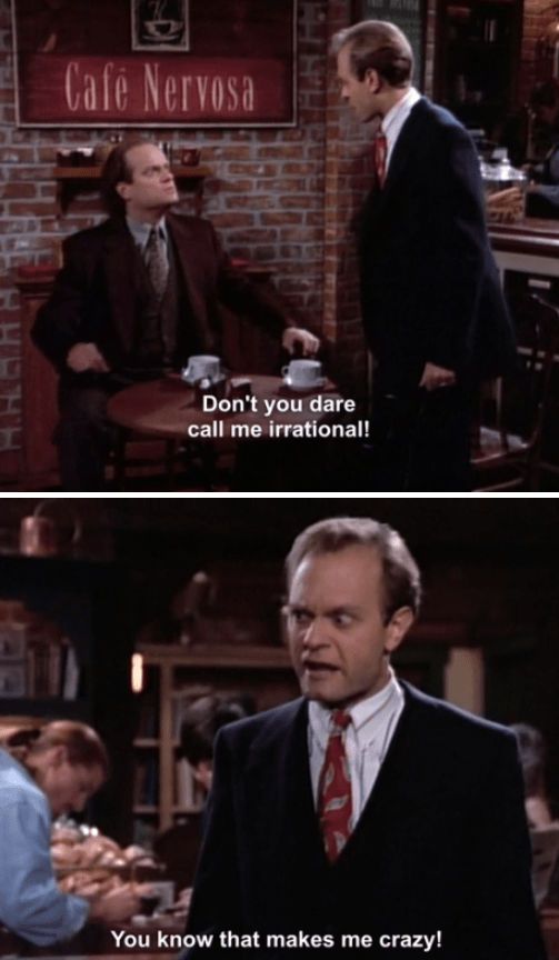 When Niles didn't appreciate Frasier's accusations.