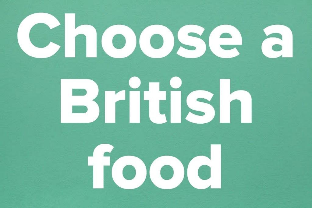 Choose a British food