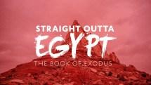 Straight Outta Egypt: Studies In Exodus