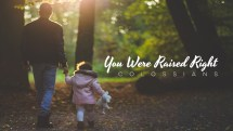 You Were Raised Right: Studies In Colossians