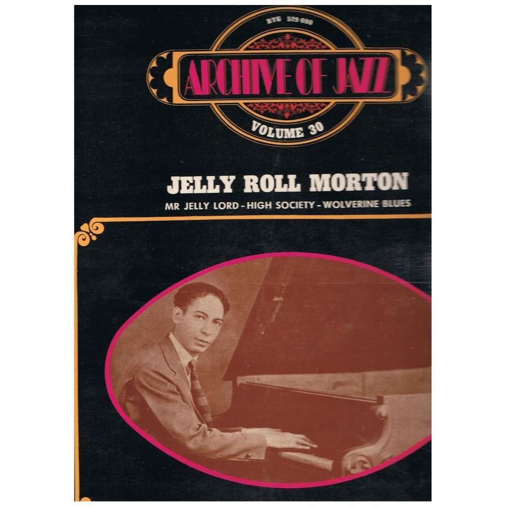 Jelly Roll Morton Jelly Roll Morton Archive Of Jazz Volume 30 Lp For Sale On Groovecollector