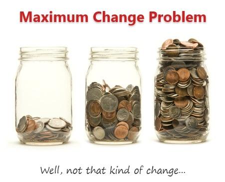 Maximum change problem - Solutions, Discussion & Video