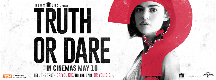 Movie, Truth or Dare(美國) / 真心話大冒險(台) / 死神遊戲:TRUTH OR DARE(港), 電影海報, 新加坡
