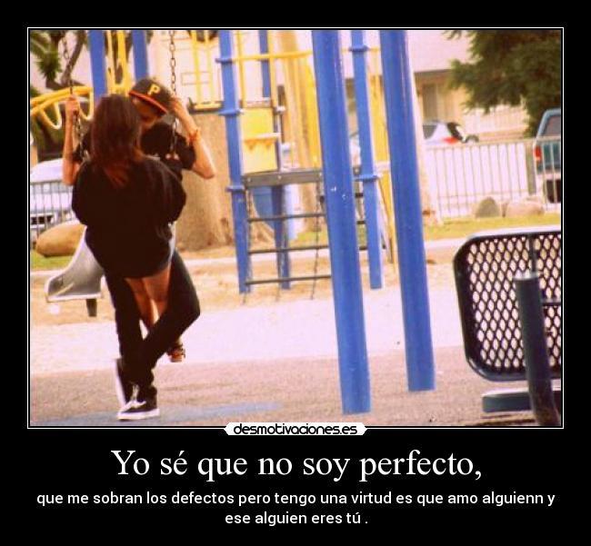 Yo Se Que No Soy Perfecta