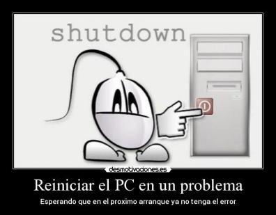 Reiniciar el PC esperando arreglarlo