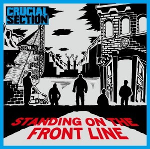 CRUCIAL SECTION – Standing On The Front Line