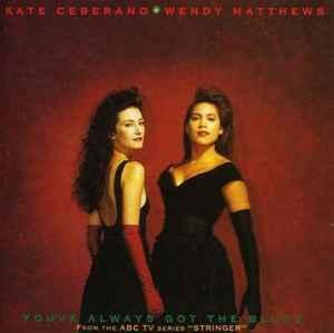 Kate Ceberano ★ Wendy Matthews - You've Always Got The ...