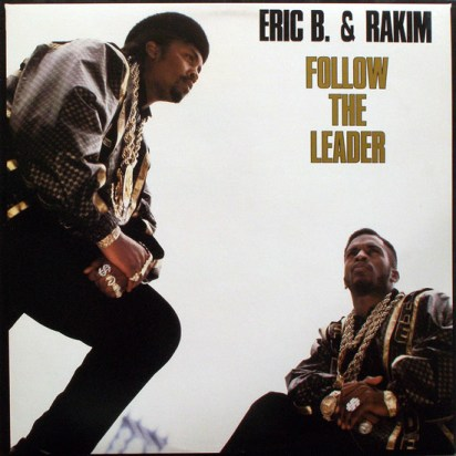 Bilderesultat for Eric b and rakim follow the leader