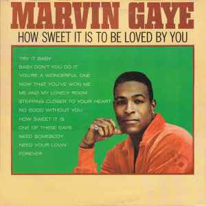 Download Marvin Gaye - How Sweet It Is To Be Loved By You | Discogs