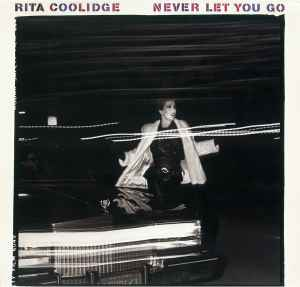 Rita Coolidge - Never Let You Go (1983, Vinyl) | Discogs