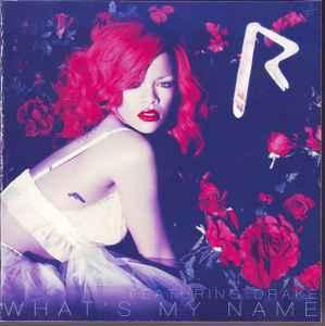 Rihanna Featuring Drake - What's My Name (Dance Remixes ...