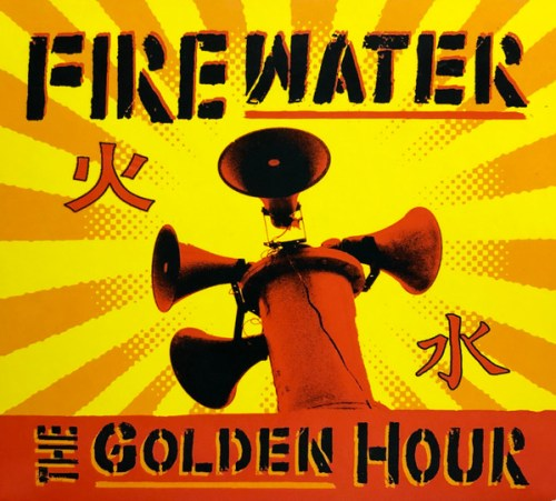 Firewater - The Golden Hour (2008, CD) | Discogs