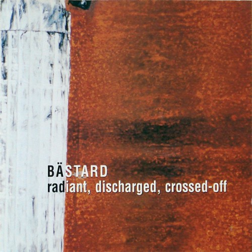 Bästard - Radiant, Discharged, Crossed-Off (1996, CD)   Discogs