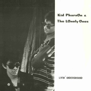 Kid Pharaon & The Lonely Ones - Livin'underground (1987, Vinyl ...