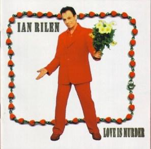 Ian Rilen - Love Is Murder (2001, CD) | Discogs