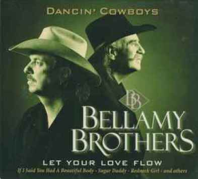 Bellamy Brothers, Relaxation, Let Your Love flow, If I said You Had A Beautiful Body, Redneck Girl