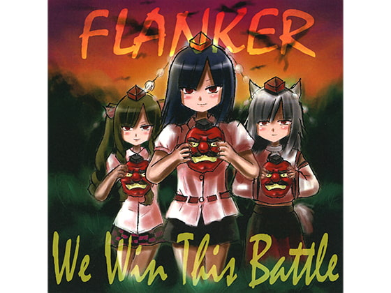 [FLANKER] We Win This Battle