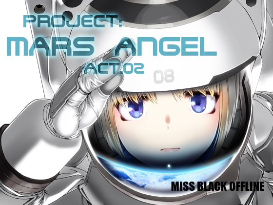 [MISS BLACK OFFLINE] Project:MARS ANGEL Act.2
