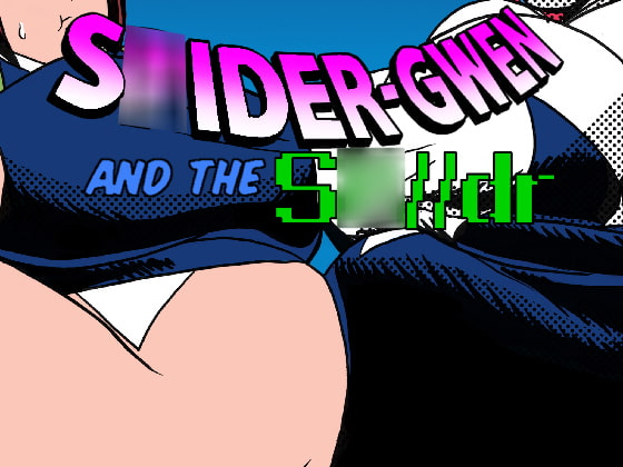 [RichardQRoe] S○IDER-GWEN AND THE S○//dr #29