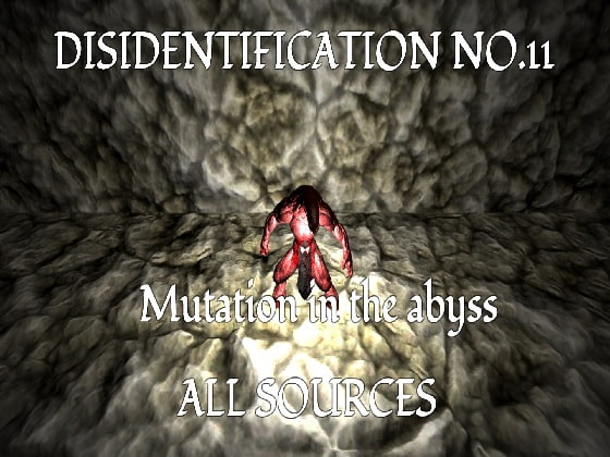 [All Sources] Disidentification_No.11_Mutation in the abyss
