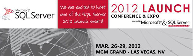 Microsoft SQL Server 2012 Launch Conference & Expo, March 26-29