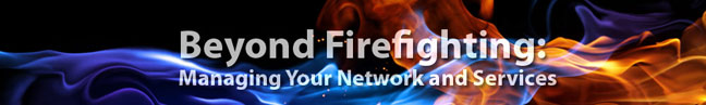 Beyond Firefighting: Managing Your Network & Services | Virtual Event