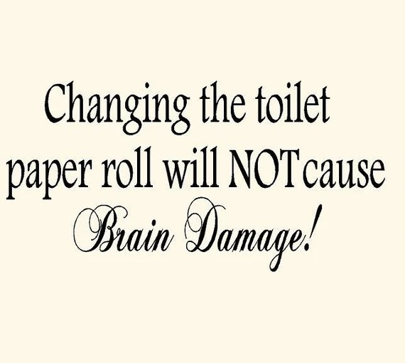 Changing the Toilet Paper Roll Wall Quote by VinylDesignCreations