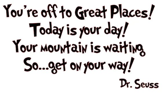 Dr Seuss Quote Youre Off To Great Places