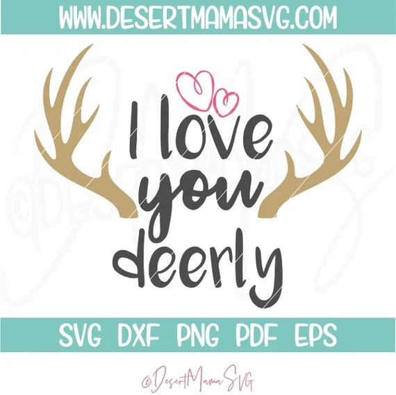 Download I love you deerly svg eps dxf png cricut cameo scan N