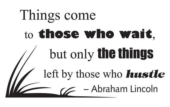 Things Come to Those Who Wait Abraham Lincoln Wall Quote by DivineWalls