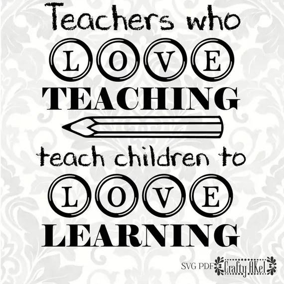 Download Teacher svg Teachers who love teaching teach children to