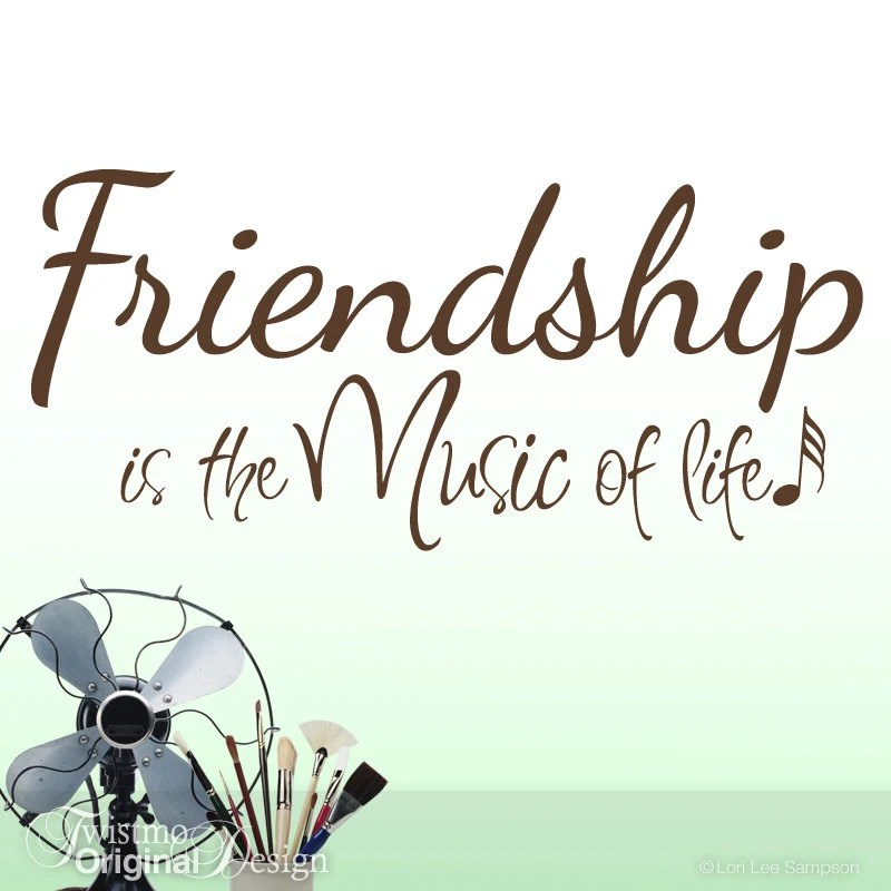Inspirational Decal Friendship Is The Music Of Life Wall