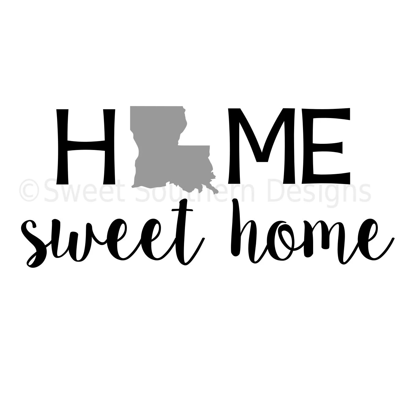 Home Sweet Home Louisiana Dxf Svg Instant Download Design For